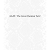 Copertina di 'THE GREAT VACATION VOL.2 ~SUPER BEST OF GLAY~'