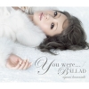Copertina di 'You were... / BALLAD (Type A)'