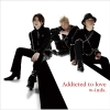 Copertina di 'Addicted to love (Regular Edition Type A)'