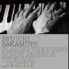 Copertina di 'Ryuchi Sakamoto: Playing the Piano North America Tour 2010 - SEATTLE'