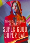 Copertina di 'TOMOHISA YAMASHITA ASIA TOUR 2011 SUPER GOOD SUPER BAD [Limited Edition]'