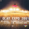 Copertina di 'GLAY EXPO 2001 GLOBAL COMMUNICATION LIVE IN HOKKAIDO'