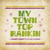 Copertina di 'My Town Top Rankin' ~Pushim's Favorite Reggae Classics~'