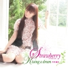 Copertina di 'Strawberry ~Amaku Setsunai Namida~ / Kissing a Dream'
