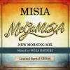 Copertina di 'MEGA MISIA -NEW MORNING MIX- Mixed by MEGA RAIDERS Limited Rental Edition'