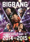Copertina di 'BIGBANG JAPAN DOME TOUR 2014~2015 ''X'''