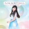 Copertina di 'Love is MY RAIL (Limited Edition)'