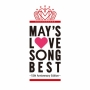 MAY'S - LOVE SONG BEST ~15th Anniversary Edition~